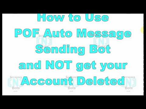 How To Use POF Bot To Message People On POF And Not Get Account Deleted