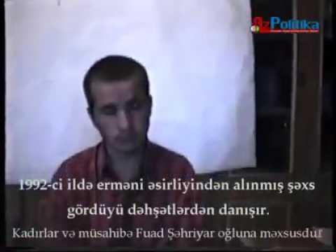 Ermeniye esir dusen Azerbaycanlinin danisdigi dehset
