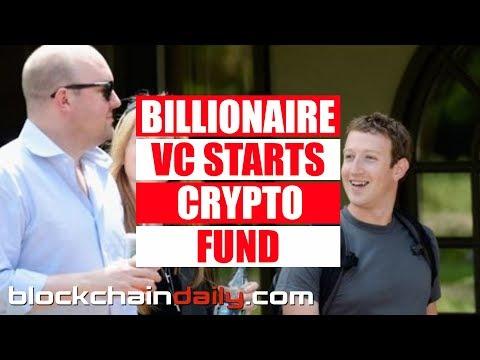 Billionaire VC Starts Crypto Fund