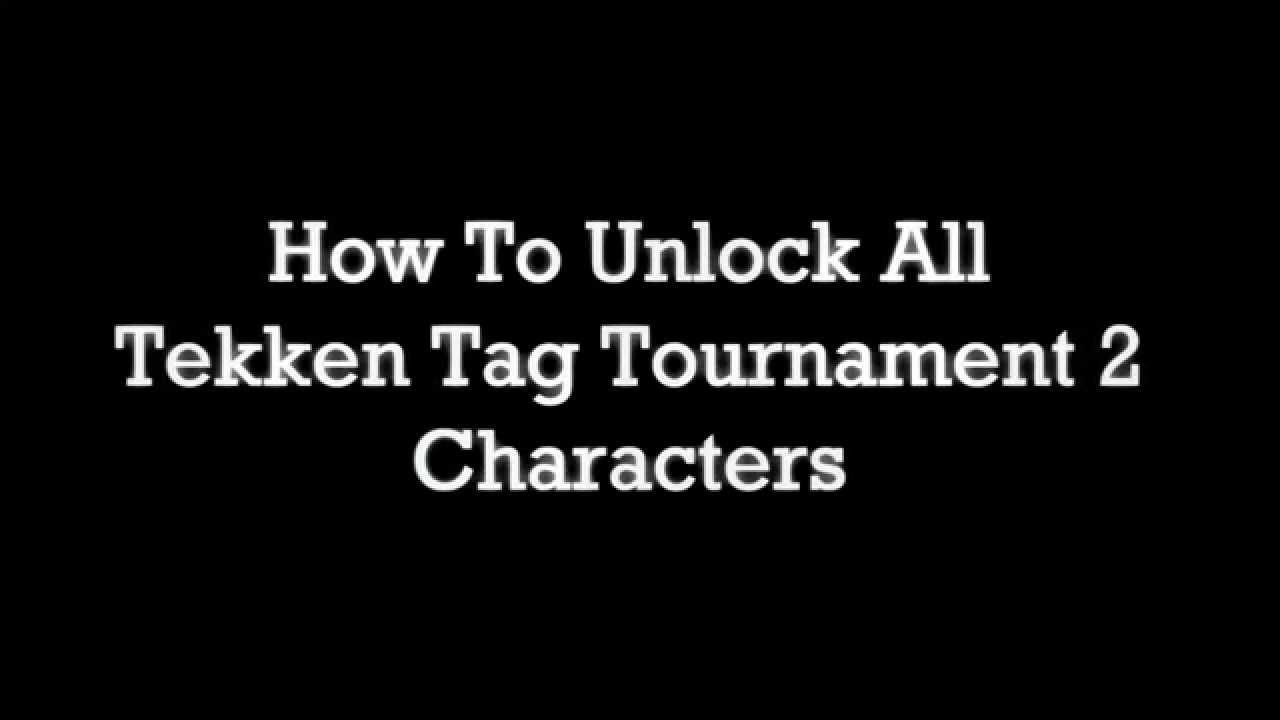 How To Unlock All Tekken Tag Tournament 2 Characters Youtube
