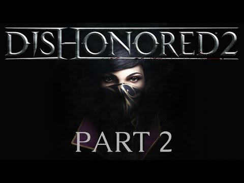 Dishonored 2 - Part 2 - Edge of the World
