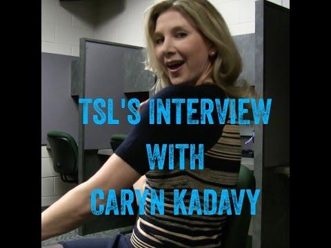 TSL's Interview with Caryn Kadavy