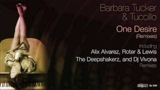 Barbara Tucker & Tuccillo - One Desire (The Deepshakerz Vocal Rework)