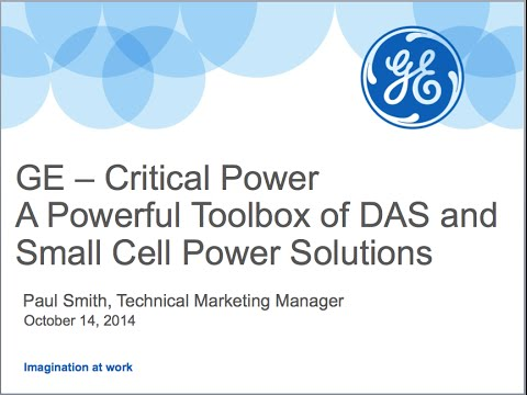 GE Webinar: A Powerful Toolbox of DAS and Small Cell Power Solutions