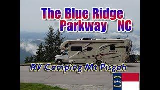 Driving The Blue Ridge Parkway And RV Camping Mt Pisgah North Carolina