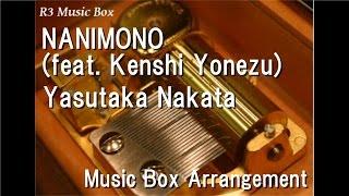NANIMONO (feat. Kenshi Yonezu)/Yasutaka Nakata [Music Box] thumbnail
