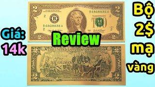 Trên tay tiền USD mạ vàng 2$ đẹp và rẻ