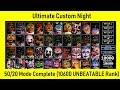 FNaF Ultimate Custom Night - 50/20 COMPLETE!!!  (Game Complete, 10600, UNBEATABLE Rank)