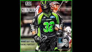 #23 Greg Gurenlian- What Got You There Podcast