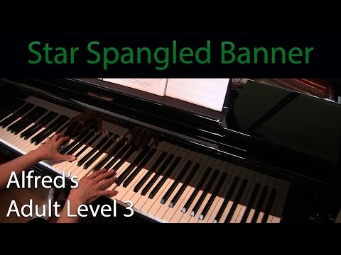 Star Spangled Banner (Intermediate Piano Solo) Alfred's Adult Level 3