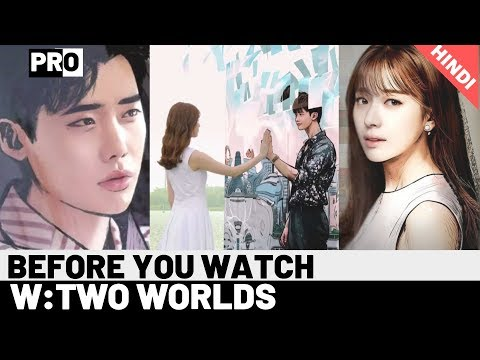 Ep-4. Before You Watch W: TWO WORLDS [in Hindi]