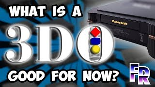 FR: 3DO | What is it Good For Now?