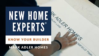 New Home Experts® - Know Your Builder - Mark Adler Homes