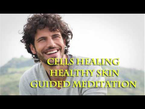 Cells healing - Healthy skin - Guided meditation