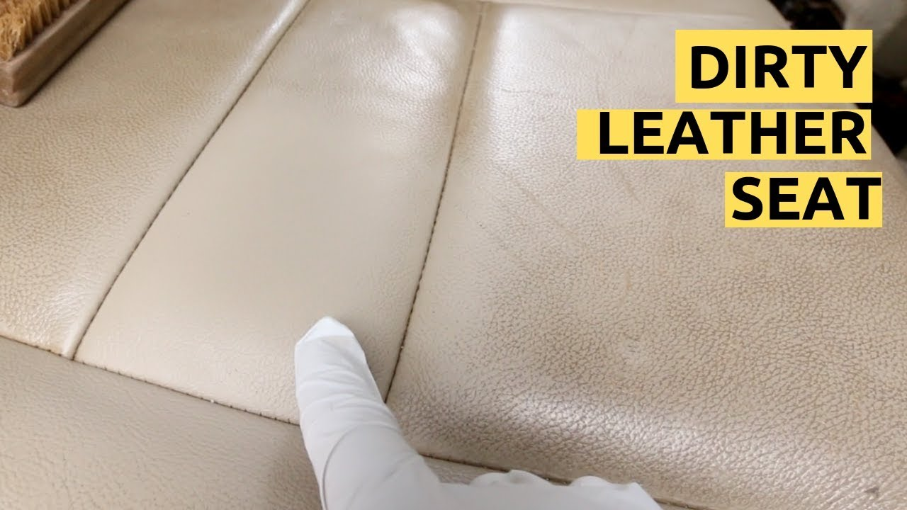 How To Clean Actual Dirty Leather Car Seats You
