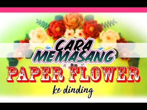 Cara Memasang PAPER FLOWER ke Dinding