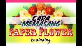 Video Cara Memasang PAPER FLOWER ke Dinding download MP3, 3GP, MP4, WEBM, AVI, FLV Oktober 2019