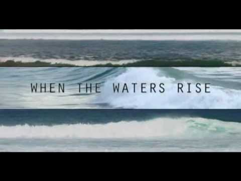 When The Waters Rise Documentary