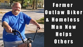 Former Outlaw Biker & Homeless Man is Now Helping Others