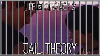 The Jail Theory! - Life Is Strange 2: Episode 5