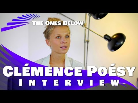 Clémence Poésy Interview: The Ones Below