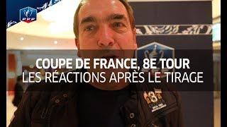 Coupe de France, 8e tour : les réactions après le tirage au sort I FFF 2017