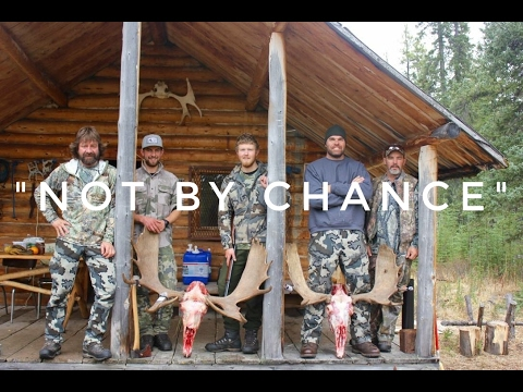 """""""Not By Chance"""" - Moose Hunting In British Columbia With Psc Outdoors"""