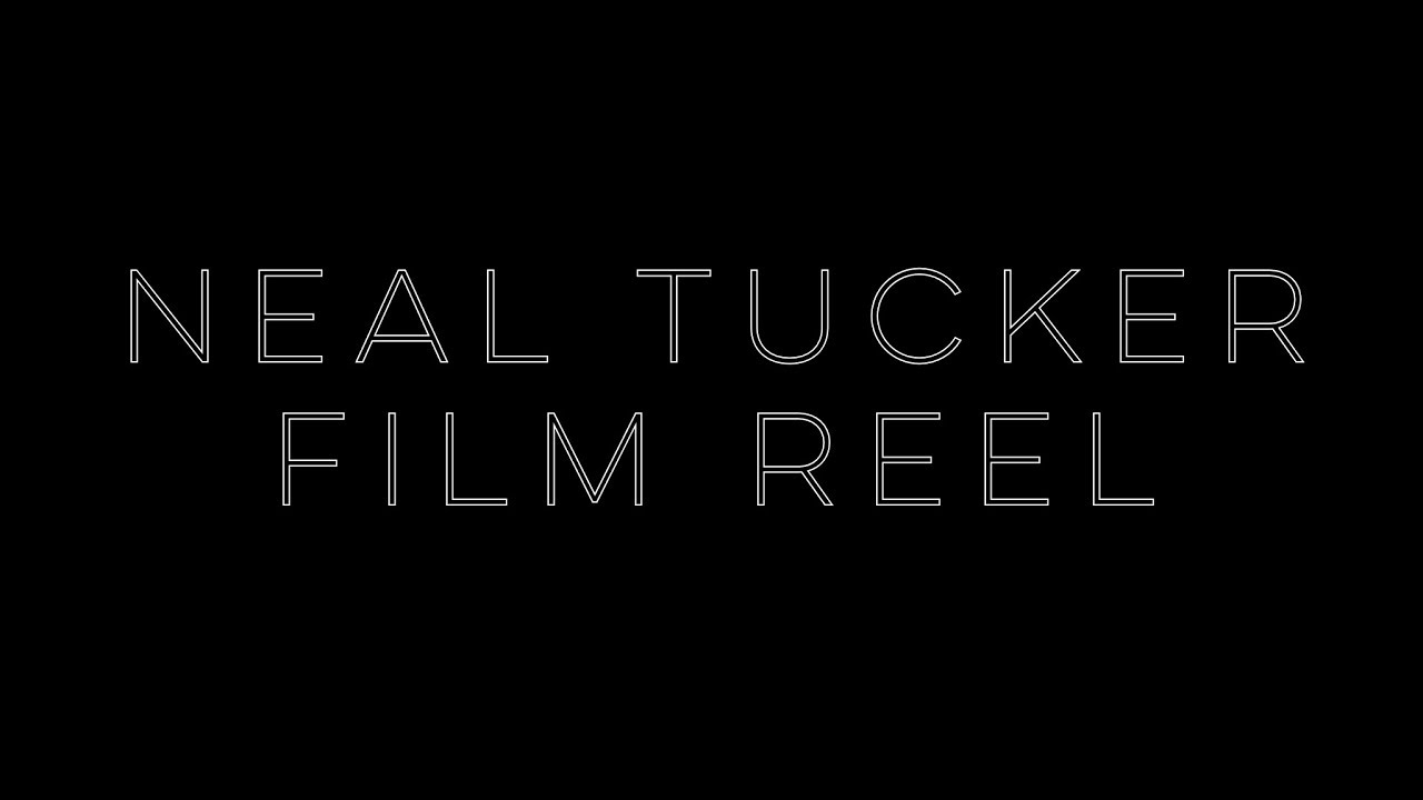 Neal Tucker - Film Reel