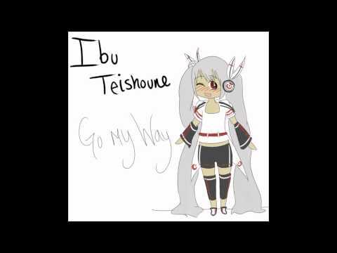【UTAU】 Ibu Teishoune ~ Go My Way!!
