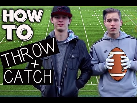 How To Throw And Catch Football