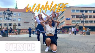 [KPOP IN PUBLIC GERMANY] ITZY (있지) - WANNABE | OVERZONE