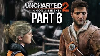 UNCHARTED 2 AMONG THIEVES PS4 Gameplay Walkthrough Part 6 (Uncharted Nathan Drake Collection)