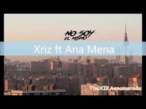 No SoY eL MiSMo - XRIZ ft ANA MENA