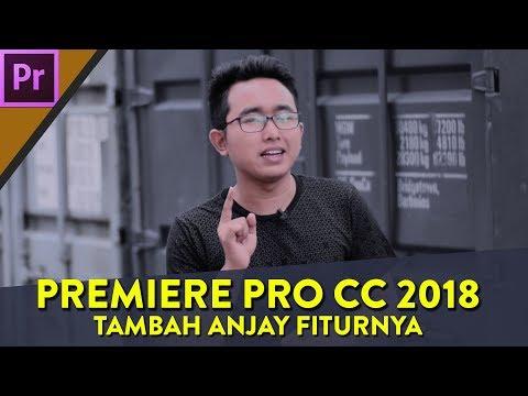 Adobe Premiere Pro CC 2018 New Features (Indonesia)- Sebuah update yang HAKIKI dari Adobe