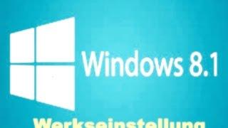 Windows 8.1 auf werkseinstellung zurücksetzen