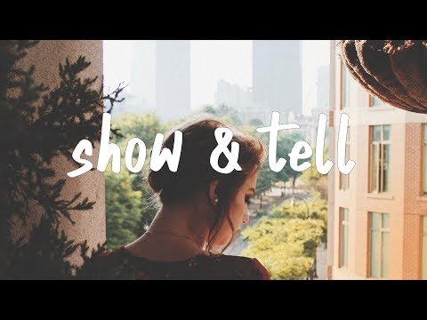 Said The Sky - Show & Tell (Lyric Video) ft. Claire Ridgely
