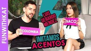 IMITANDO ACENTOS CON LUIS GERARDO MENDEZ - Katia Nabil