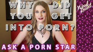 Ask a porn star: why did you get into porn?