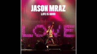 Jason Mraz-What Mama Say (Life Is Good)