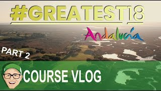 #GREATEST18 ANDALUCIA PART 2