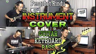Pengobat Rindu INSTRUMENT - COVER Guitar Keyboard Bass