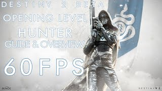 Destiny 2 PC 1080p/60fps Hunter Overview and Guide Full Opening Ultra Quality Settings