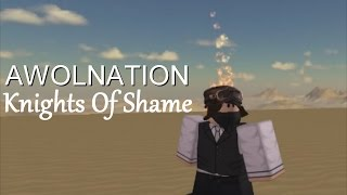 AWOLNATION - Knights Of Shame (Roblox Music Video)