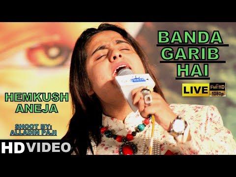 Banda Garib Hai | Hemkush Aneja | At Ladwa 2018