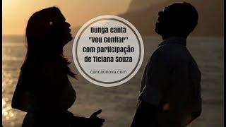 Dunga - Vou Confiar (Clipe Oficial)...