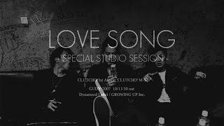 CLUTCHO - LOVE SONG