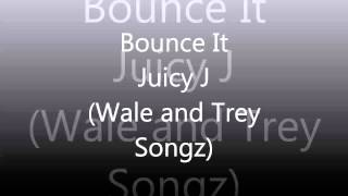 Bounce It - Juicy J (Wale, Trey Songz)