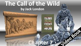 Chapter 7: The Sounding of the Call. Classic Literature VideoBook w...