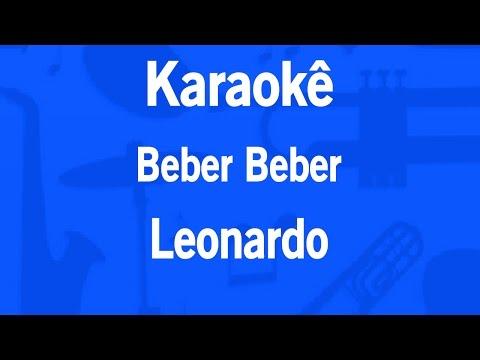 Karaokê Beber Beber - Leonardo