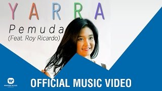[3.84 MB] YARRA - Pemuda feat. ROY RICARDO (Official Music Video)